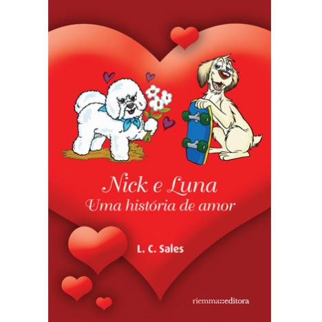 Nick e Luna - Uma história de Amor - De Luiz Carlos Sales