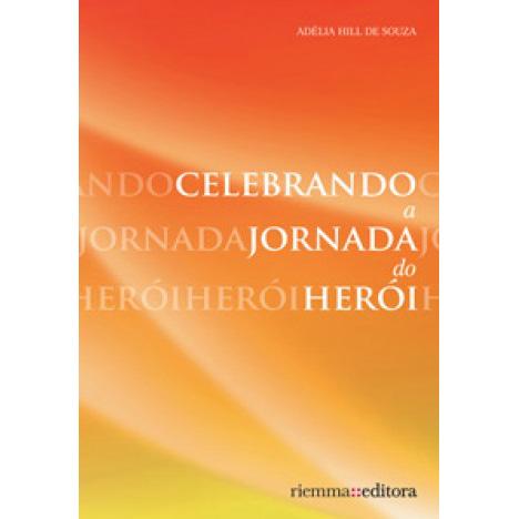 Celebrando a Jornada do Herói de Adélia Hill de Souza
