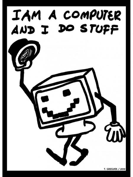 I am a computer and i do stuff