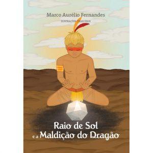 Livro 'Raio de Sol e a Maldição do Dragão' de Marco Aurélio Fernandes