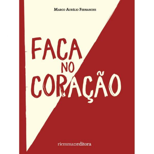 Livro Faca no Coração de Marco Aurélio Fernandes
