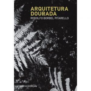 Arquitetura Dourada de Rodolfo Borbel Pitarello