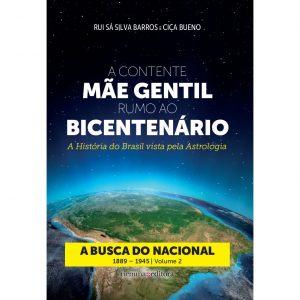 A Contente Mãe Gentil Rumo ao Bicentenário - Vol 2